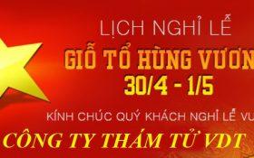 Tham tu VDT ha noi - Công ty thám tử VDT - Thông báo lịch nghỉ lễ Giỗ Tổ Hùng Vương, ngày 30/4 và 1/5